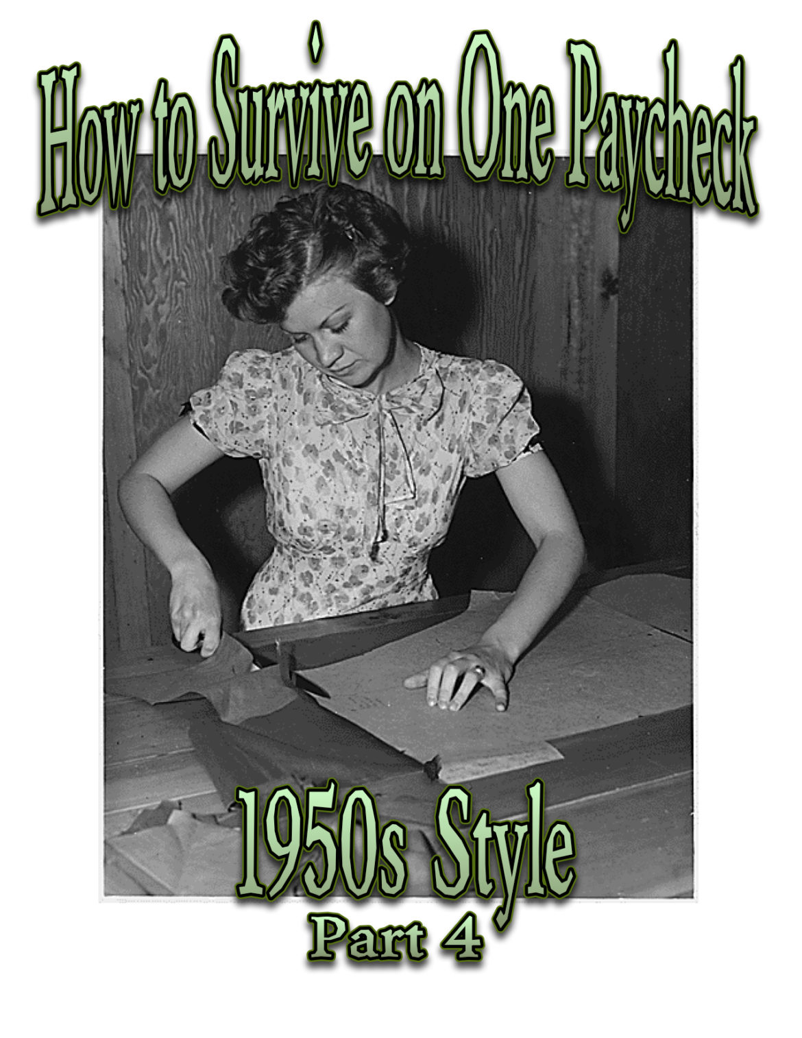 How to Survive on One Paycheck–1950's style